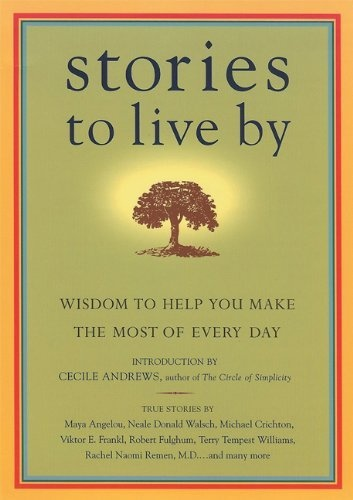 Stories to Live By: Wisdom to Help You Make the Most of Every Day by James O'Reilly, http://www.amazon.com/dp/1932361200/ref=cm_sw_r_pi_dp_wgS4pb0ZKHWYY