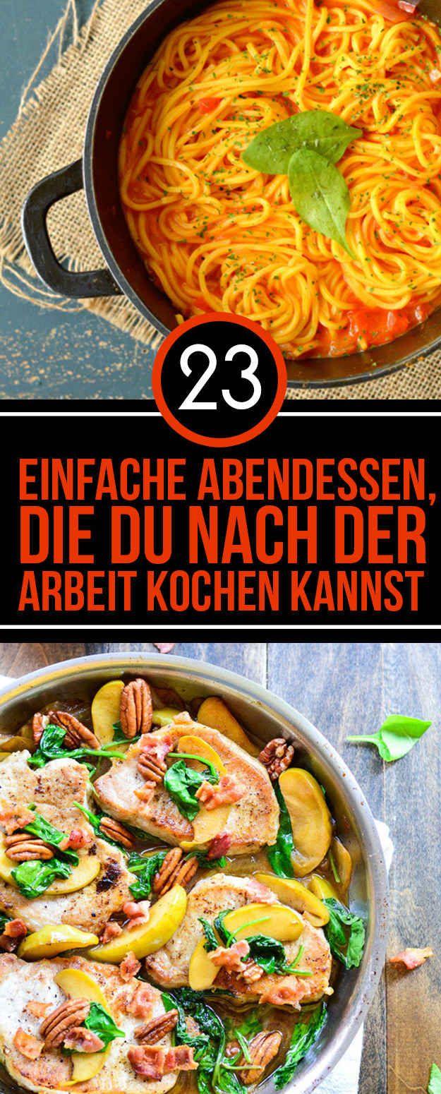 23 einfache Abendessen, die Du nach der Arbeit kochen kannst