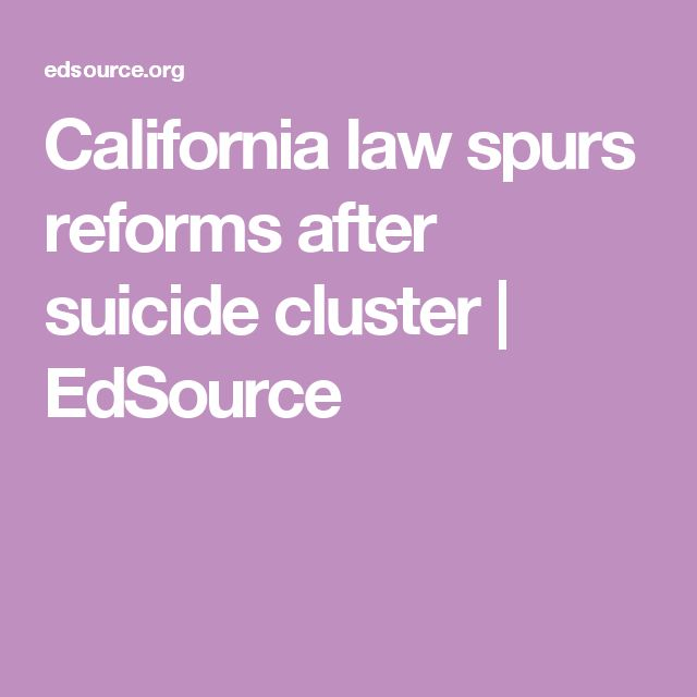 California law spurs reforms after suicide cluster | EdSource