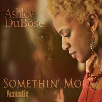 Somethin' More (Acoustic), by Ashley DuBose