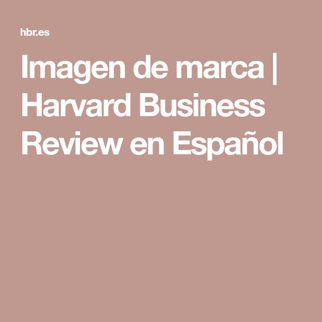 Imagen de marca | Harvard Business Review en Español