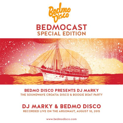 BedmoCast Special: The Soundwave Croatia Disco/Boogie Boat Party - DJ MARKY & BEDMO DISCO by Bedmo Disco on SoundCloud