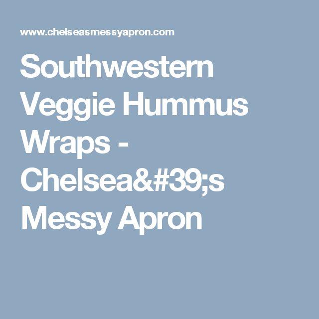 Southwestern Veggie Hummus Wraps - Chelsea's Messy Apron