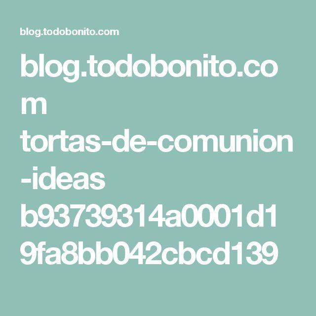 blog.todobonito.com tortas-de-comunion-ideas b93739314a0001d19fa8bb042cbcd139