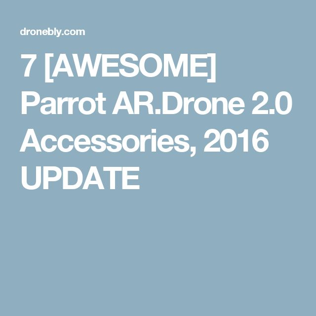 7 [AWESOME] Parrot AR.Drone 2.0 Accessories, 2016 UPDATE