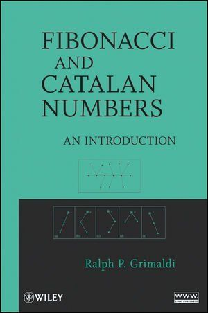 Call Number: 512.72 G88f  Fibonacci and Catalan Numbers: An Introduction by Ralph Grimaldi.