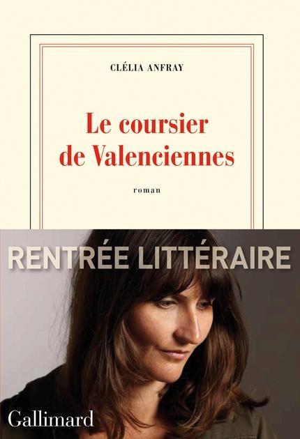 Le coursier de Valenciennes  (Clélia Anfray)  http://www.didactibook.com/produit/67957/9782072473852