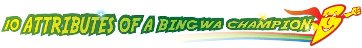 10 ATTRIBUTES OF A 'BINGWA', A CHAMPION