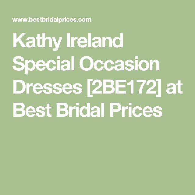 Kathy Ireland Special Occasion Dresses [2BE172] at Best Bridal Prices