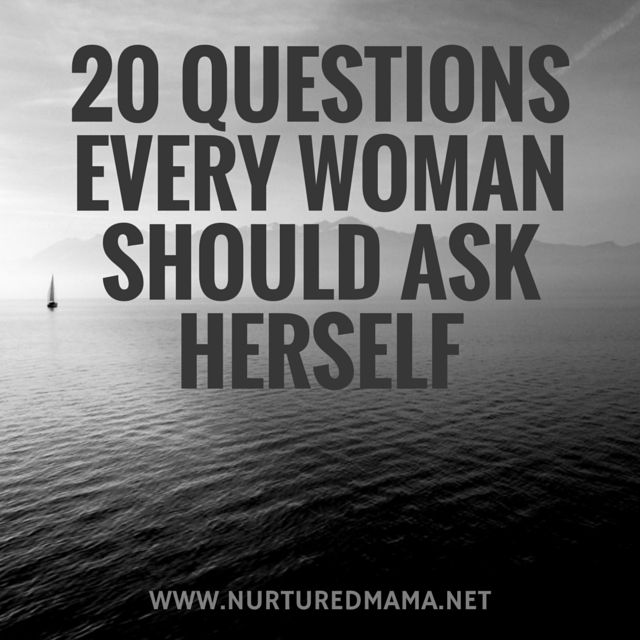 Do you want to know yourself better? Understand where you are in your life and where you would like to be going? These 20 questions will give you an excellent start on that path. :: www.nurturedmama.net