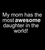 just saying: Quotes, Funny, Truths, So True, Doe, Things, Awesome Daughters, Mom, True Stories
