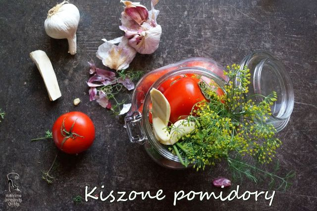 Kulinarne przygody Gatity: Kiszone pomidory