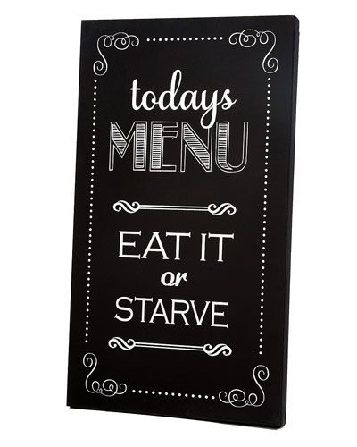 Today's Menu - Eat it or Starve