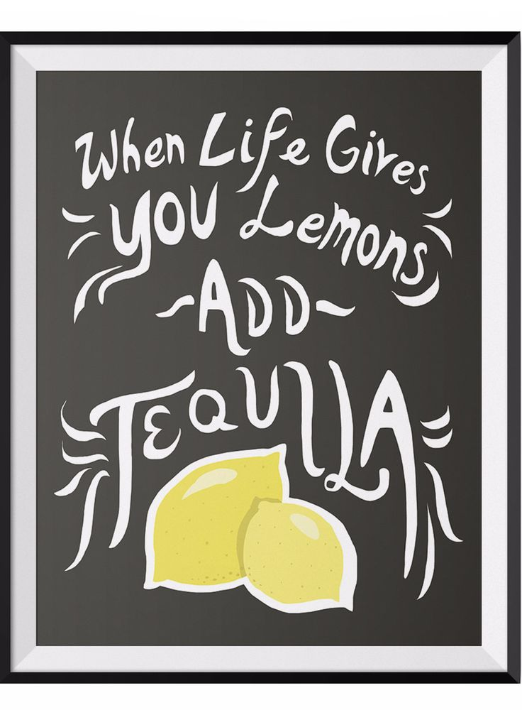 Life Gives You Lemons Art Print Bar Themed Art - Forget about the lemonade- add Tequila instead. - High-quality inkjet print. - Printed on ultra smooth, luxurious 60lb/229gsm matte paper - Shown in 11