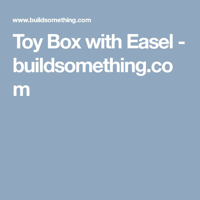 Toy Box with Easel - buildsomething.com
