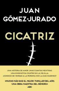 Cicatriz - Juan Gómez-Jurado Portada Primer libro del 2016. Altamente intrigante y adictivo. Muy buen thriller. 10/1/2016