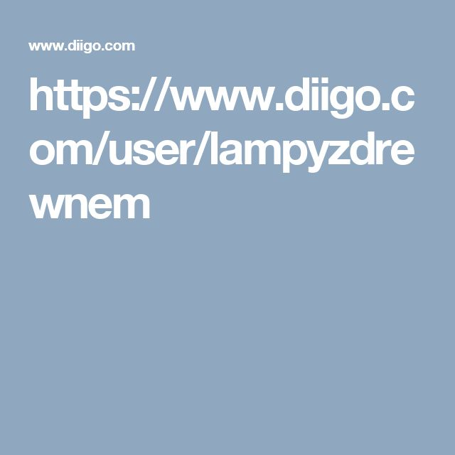 https://www.diigo.com/user/lampyzdrewnem