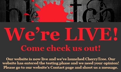 WE'RE LIVE!!!!! HAPPY NEW YEAR!!!!!! We've launched our new website along with our new subdivision, CherryTree. Please feel free to browse around on our site and send us your opinions and comments. Shoot us a message on our website's contact page xx