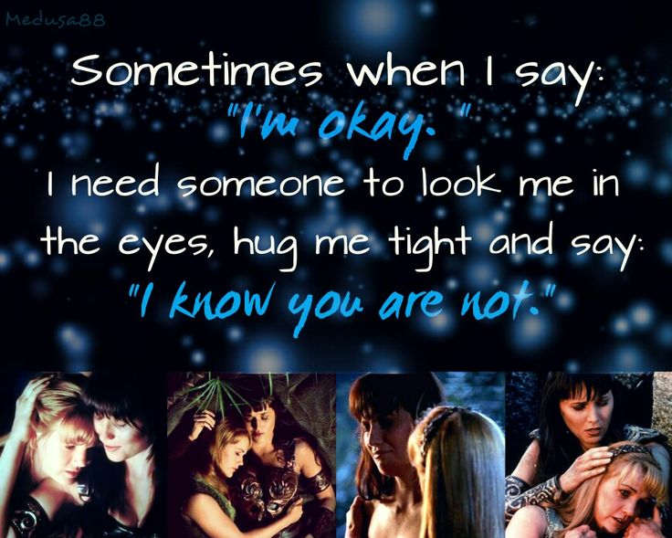 Xena warrior princess, love, sad quotes, Lucy Lawless, Renee OConnor ...