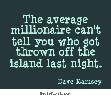 Dave Ramsey quotes - The average millionaire