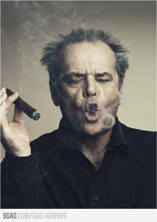 Just Jack Nicholson smoking a cigar! EPIC