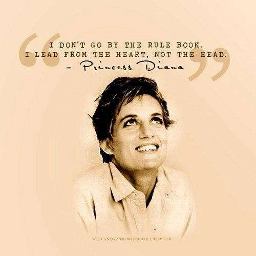 """""""I don't go by the rule book. I lead from the heard, not the head."""" - Princess Diana   quote   inspiring women   inspirational quote   quotes about leadership"""
