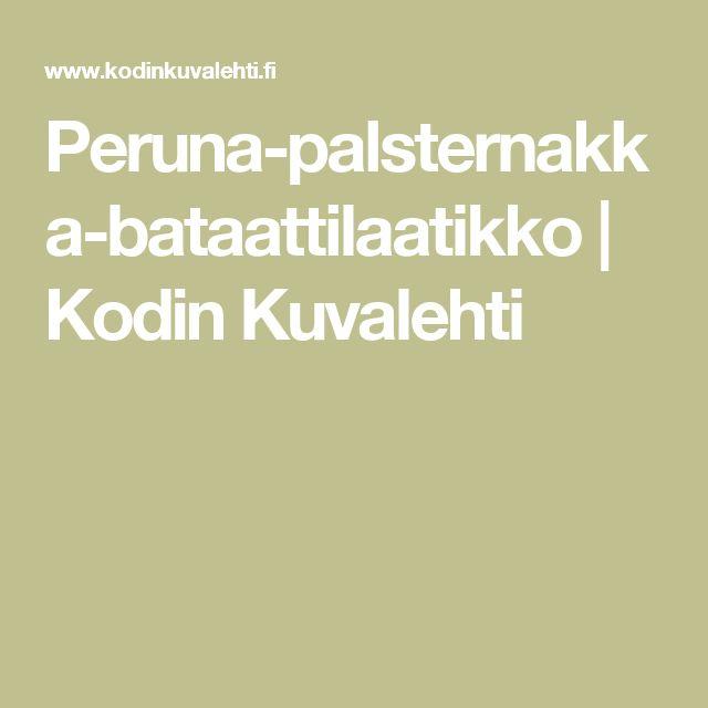 Peruna-palsternakka-bataattilaatikko | Kodin Kuvalehti