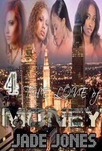 4 The Love of Money by Jade Jones. $2.05. 95 pages. Author: Jade Jones