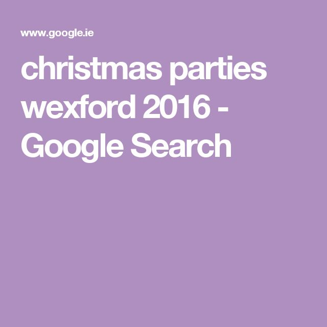 christmas parties wexford 2016 - Google Search