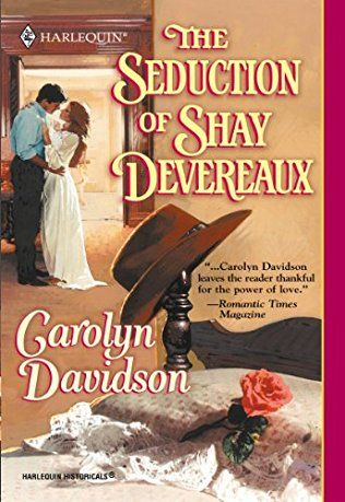 Carolyn Davidson - The Seduction of Shay Devereaux / #awordfromJoJo #HistoricalRomance #CarolynDavidson