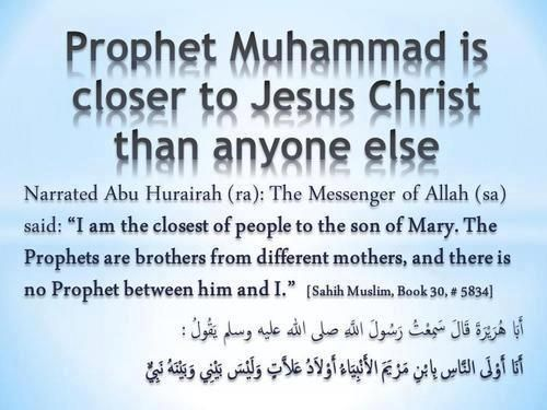 jesus said to Allah   Prophet Muhammad S.E.W.W. is closer to Jesus Christ than anyone else