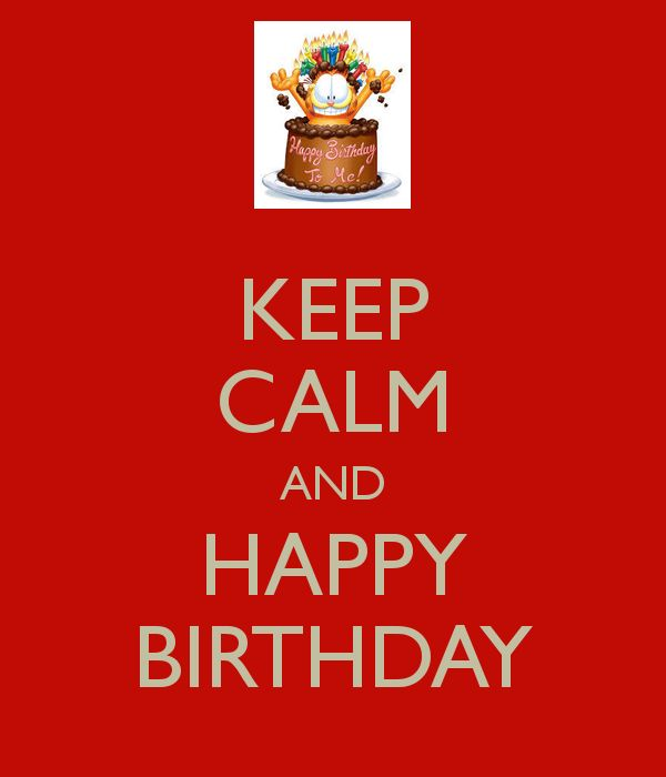 KEEP CALM AND HAPPY BIRTHDAY #KeepCalm