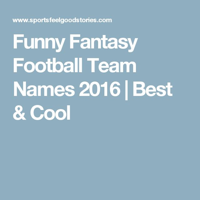 Funny Fantasy Football Team Names 2016 | Best & Cool