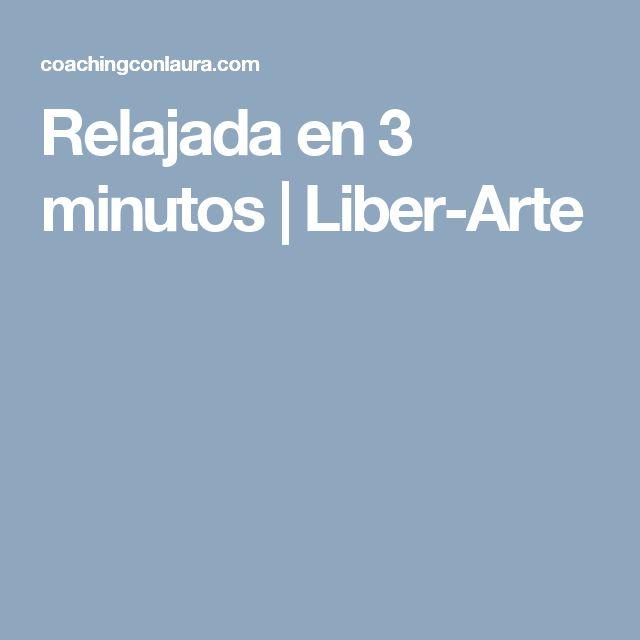 Relajada en 3 minutos   Liber-Arte