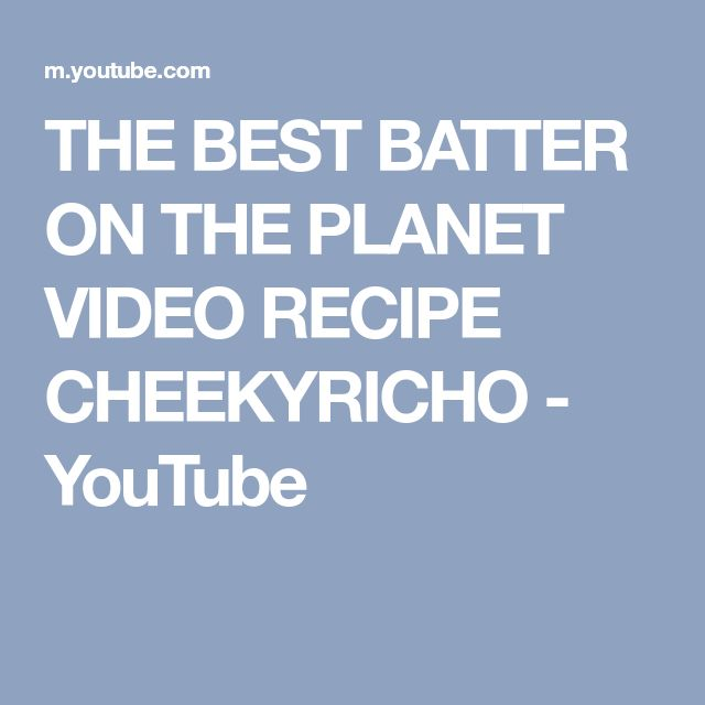 THE BEST BATTER ON THE PLANET VIDEO RECIPE CHEEKYRICHO - YouTube