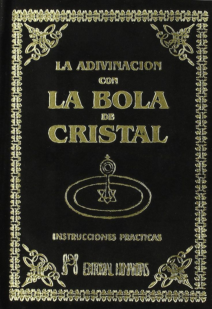 La Adivinación con la Bola de Cristal. Instrucciones Prácticas, de John Melville. Puedes conseguirlo en http://adivinacion.esoterik-a.com/producto/la-adivinacion-la-bola-cristal-instrucciones-practicas/