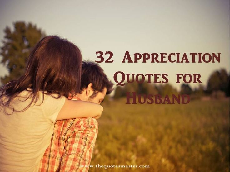 Collection of Appreciation Quotes for Husband.