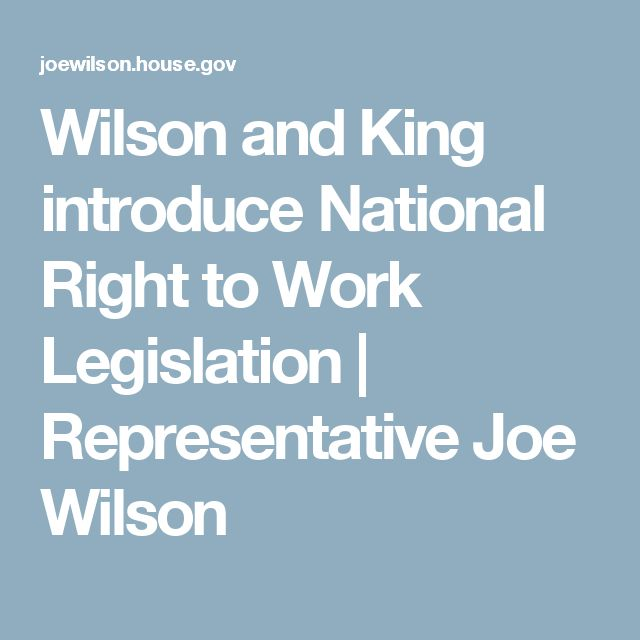 Wilson and King introduce National Right to Work Legislation | Representative Joe Wilson