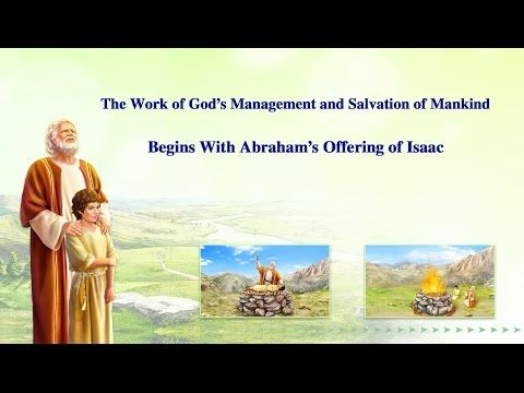 "God's words in this video are from the book ""Continuation of The Word Appears in the Flesh"".  The content of this video: No One Can Hinder the Work That God Resolves to Do The Work of God's Management and Salvation of Mankind Begins With Abraham's Offering of Isaac God Does Not Care If Man Is Foolish—He Only Asks That Man Be True Man Gains God's Blessings Because of His Sincerity and Obedience Gaining Those Who Know God and Are Able to Testify to Him Is God's Unchanging Wish"