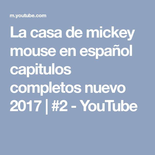 La casa de mickey mouse en español capitulos completos nuevo 2017 | #2 - YouTube