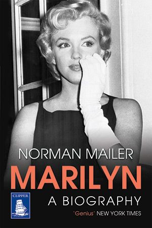 Marilyn, A Biography by Norman Mailer
