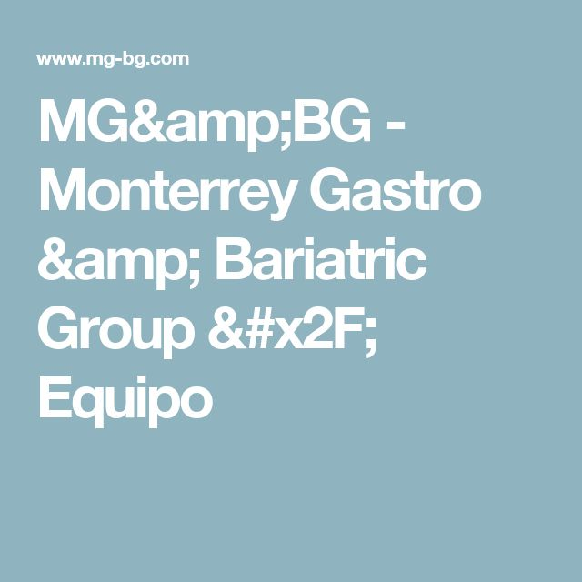 MG&BG - Monterrey Gastro & Bariatric Group / Equipo