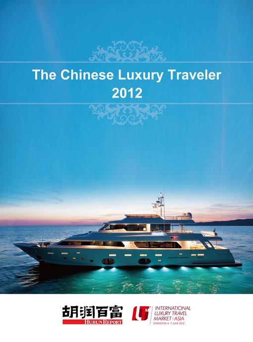 The Chinese Luxury Traveler 2012 | ILTM - 2013