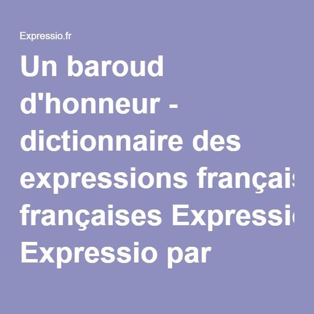 Un baroud d'honneur - dictionnaire des expressions françaises Expressio par Reverso - signification, origine, étymologie