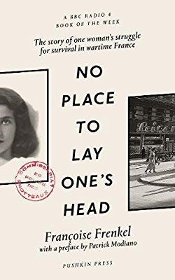 No Place to Lay One's Head: Amazon.co.uk: Françoise Frenkel, Patrick Modiano: 9781782273998: Books
