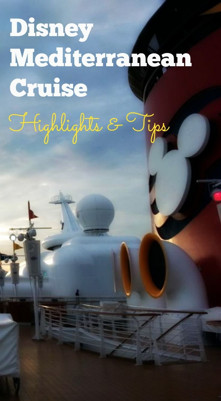 Disney Cruise Mediterranean Highlights and Tips