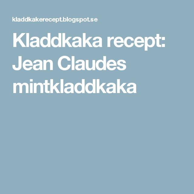 Kladdkaka recept: Jean Claudes mintkladdkaka
