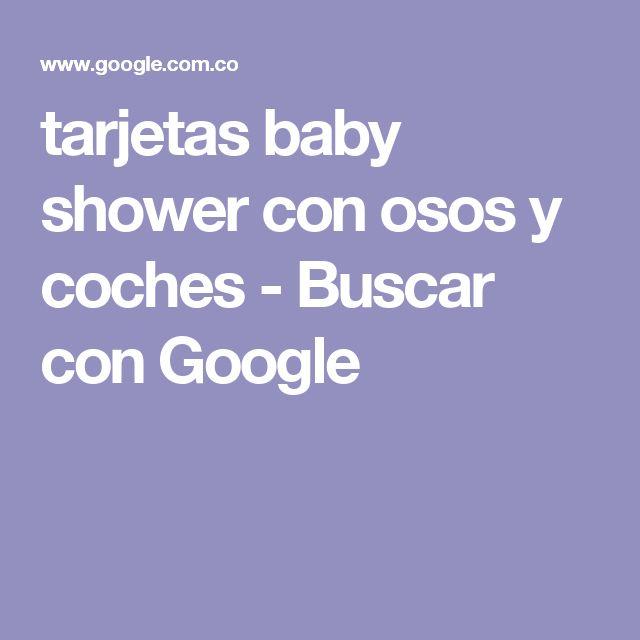 tarjetas baby shower con osos y coches - Buscar con Google