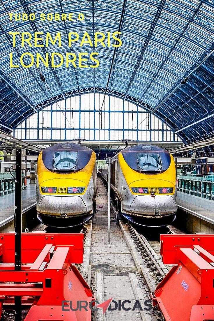 Trem Paris Londres: saiba tudo sobre essa viagem   – Europa   Eurotrip