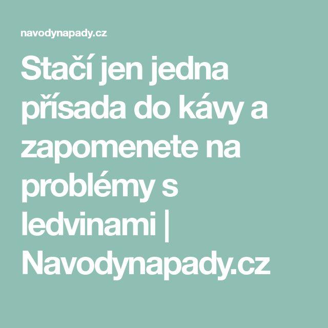 Stačí jen jedna přísada do kávy a zapomenete na problémy s ledvinami   Navodynapady.cz